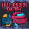Epic Droids Factory joc