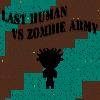 Ultima uman VS Zombie armata joc