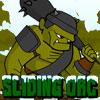 Sliding Orc joc